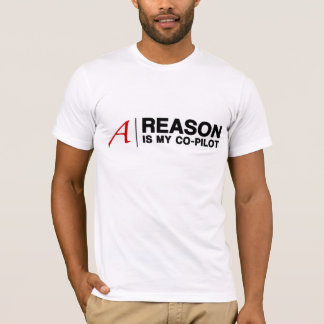 Reason is My Co-Pilot (For Light Shirts) T-Shirt
