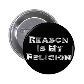 Reason Is My Religion Pinback Button