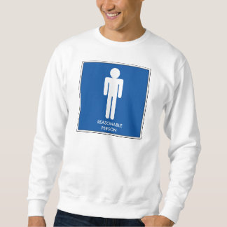 Reasonable Person Sweatshirt