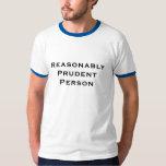 Reasonable Prudent Person Tshirt
