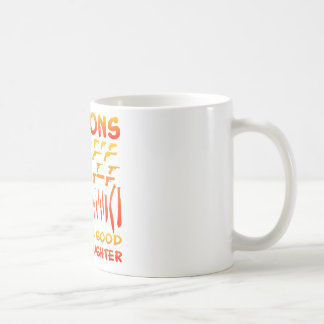 Reasons For Being Good To My Daughter Coffee Mug