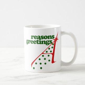 Reasons Greetings Coffee Mug