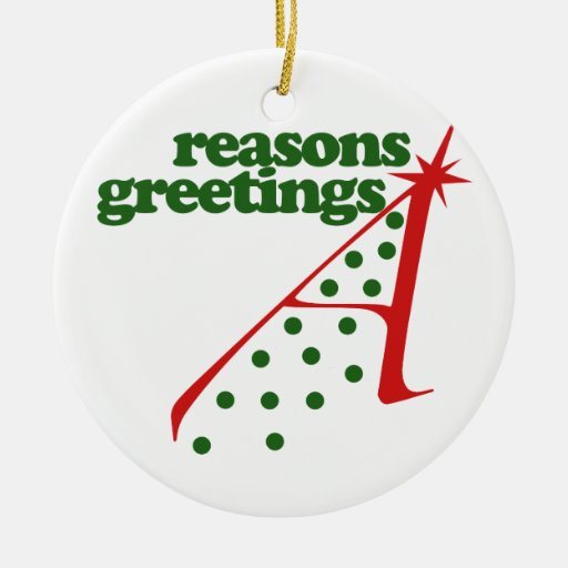 Reasons Greetings Double-Sided Ceramic Round Christmas Ornament