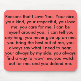 Reasons that I Love You- Your nice, your kind, ... Mouse Pad