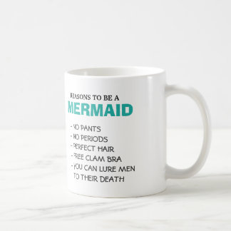 Reasons to be a Mermaid Coffee Mug