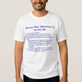 """Reasons Why """"Obamacare"""" Is Not For Me: , 1) I l... T-shirt"""