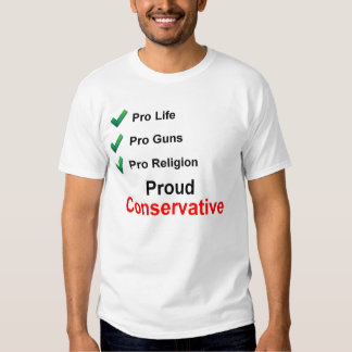 Reasons your a PROUD CONSERVATIVE Shirt