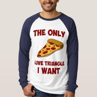 Rebanada de la pizza - el único triángulo de amor camisas