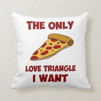 Rebanada de la pizza - el único triángulo de amor cojín