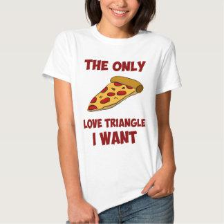 Rebanada de la pizza - el único triángulo de amor remera