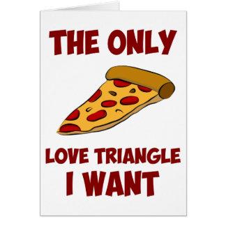 Rebanada de la pizza - el único triángulo de amor  tarjeta de felicitación