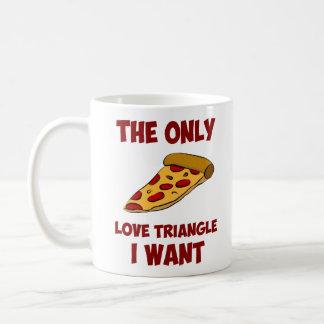 Rebanada de la pizza - el único triángulo de amor taza
