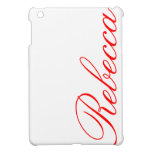 Rebecca - customize it with your name - cover for the iPad mini