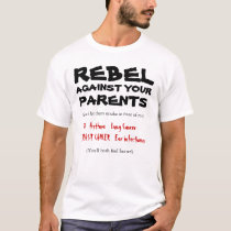 Rebel Against Your Parents T-Shirt