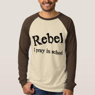 Rebel: I pray in school T-Shirt