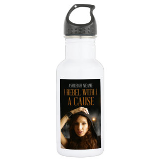 Rebel With A Cause 18oz Water Bottle