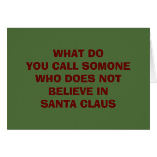 REBEL WITHOUT A CLAUS AT CHRISTMAS TIME? CARD