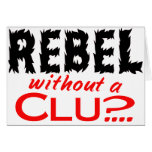 Rebel without a Clue Cards