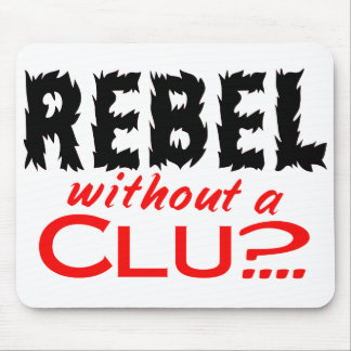 Rebel without a Clue Mouse Pad