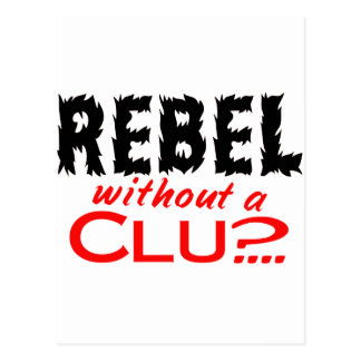 Rebel without a Clue Postcard