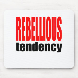 REBELLION tendency rebellious age teenager conflic Mouse Pad