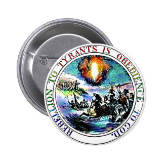 Rebellion to Tyrants is Obedience to God Pinback Button