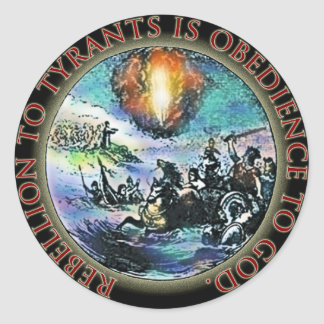 Rebellion to Tyrants is Obedience to God Classic Round Sticker