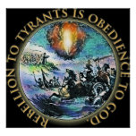 Rebellion to Tyrants is Obedience to God Posters