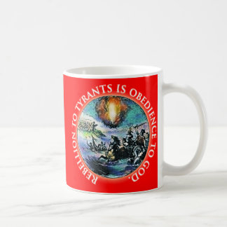 Rebellion to Tyrants is Obedience to God WhiteText Coffee Mug