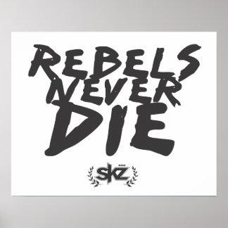 Rebels Never DIE Poster