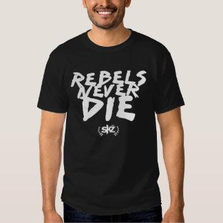 Rebels Never Die (white) Tshirt