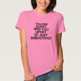 rebooting? tee shirt