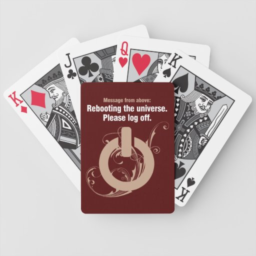 Rebooting the universe. Please log off Bicycle Playing Cards