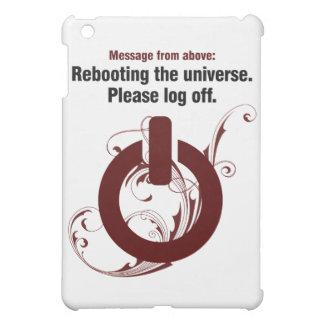 Rebooting the universe. Please log off iPad Mini Cover