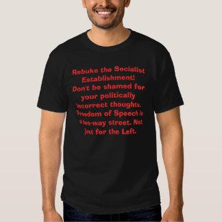 Rebuke the Socialist Establishment!Don't be sha... T-shirt