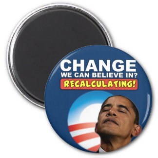 Recalculating - Anti Obama 2 Inch Round Magnet
