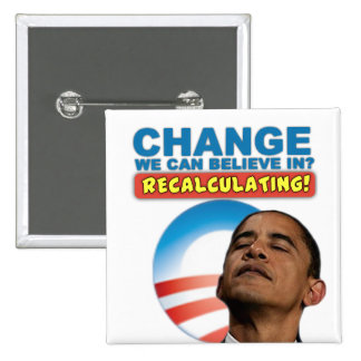 Recalculating - Anti Obama Pinback Button