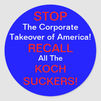 RECALL ALL THE KOCH SUCKERS! STICKERS
