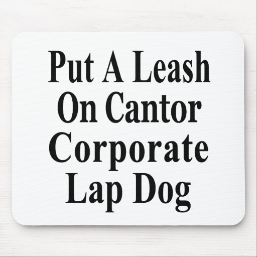 Recall Eric Cantor Koch Oil's Lap Dog Mouse Pad