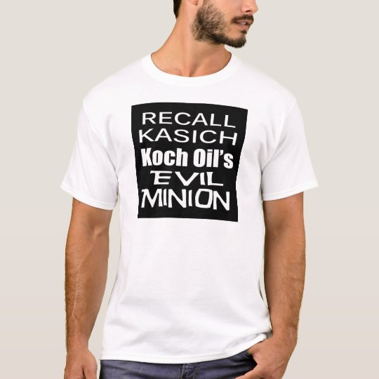 Recall Governor John Kasich Koch Oil's Minion T-Shirt
