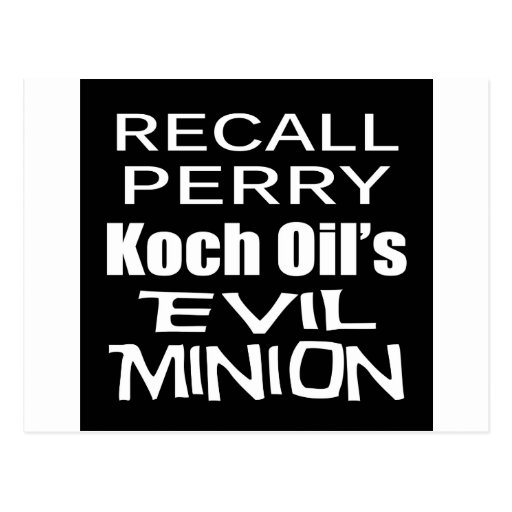 Recall Governor Rick Perry Koch Oil's  Evil Minion Postcard