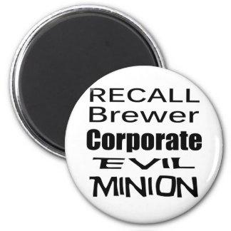 Recall Jan Brewer Evil Corporate Minion Magnet