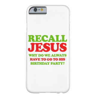 Recall Jesus -- Holiday Humor Barely There iPhone 6 Case