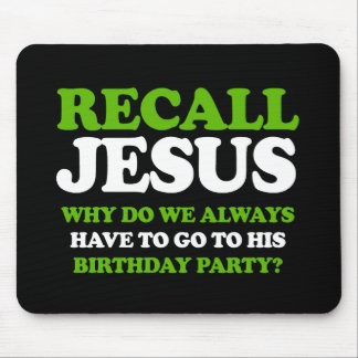Recall Jesus -- Holiday Humor -.png Mouse Pad
