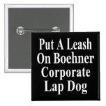 Recall John Boehner Koch Oil's Lap Dog Buttons