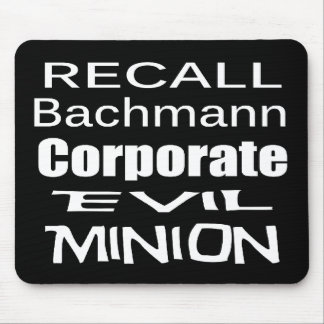 Recall Michele Bachmann Corporate Evil Minion Mouse Pad