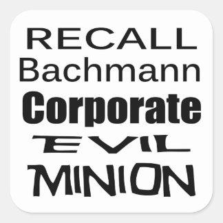 Recall Michele Bachmann Corporate Evil Minion Square Sticker
