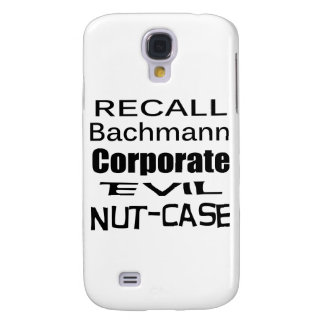 Recall Michele Bachmann Corporate Evil Nut-Case Galaxy S4 Cover