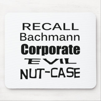 Recall Michele Bachmann Corporate Evil Nut-Case Mouse Pad