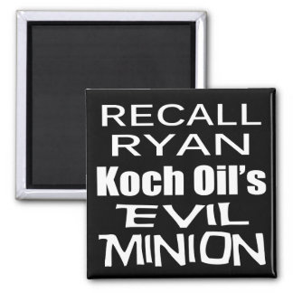 Recall Paul Ryan Koch Oil's Evil Minion Magnet